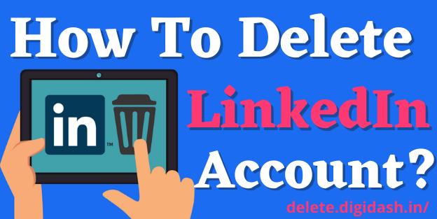 How To Delete LinkedIn Account?