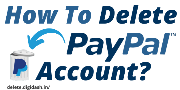How To Delete PayPal Account?