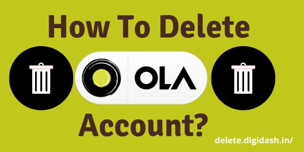 How To Delete Ola Account?