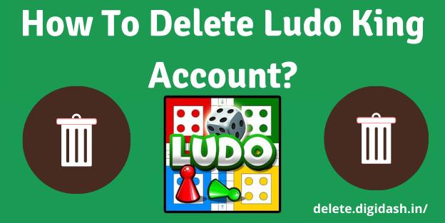 How To Delete Ludo King Account?