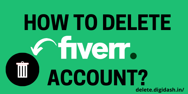 How To Delete Fiverr Account?