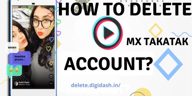 How To Delete MX TakaTak Account?