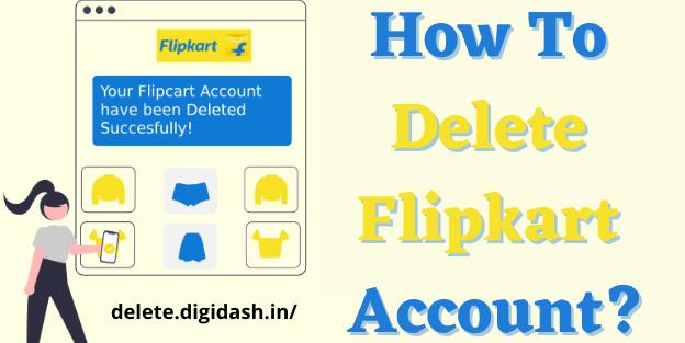 How To Delete Flipkart Account?