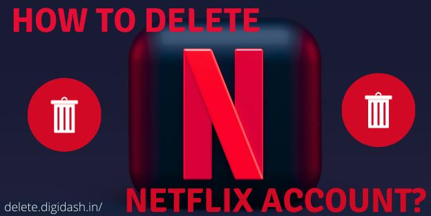 How To Delete Netflix Account?