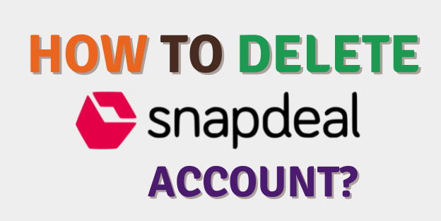 How To Delete Snapdeal Account?