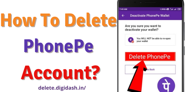 How to Delete PhonePe Account?