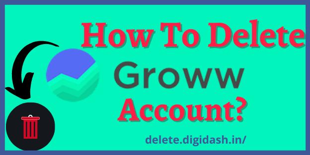 How To Delete Groww Account?