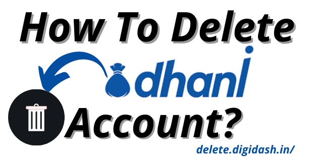 How To Delete Dhani Account?