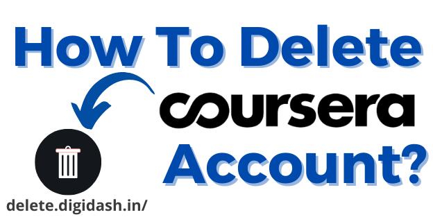 How To Delete Coursera Account?
