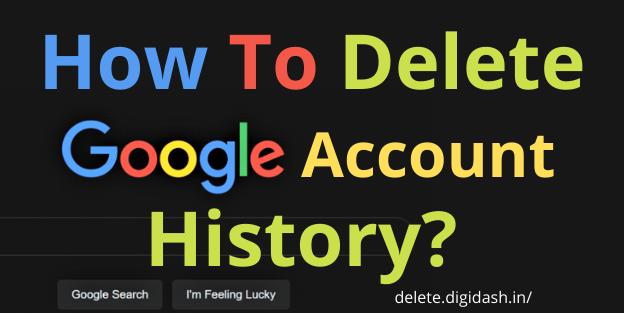 How To Delete Google Account History?