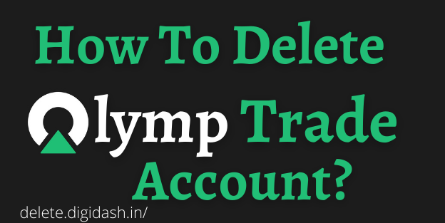 How To Delete Olymp Trade Account?