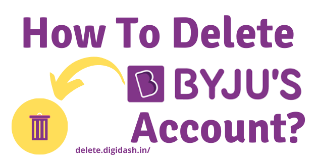 How To Delete Byju's Account?