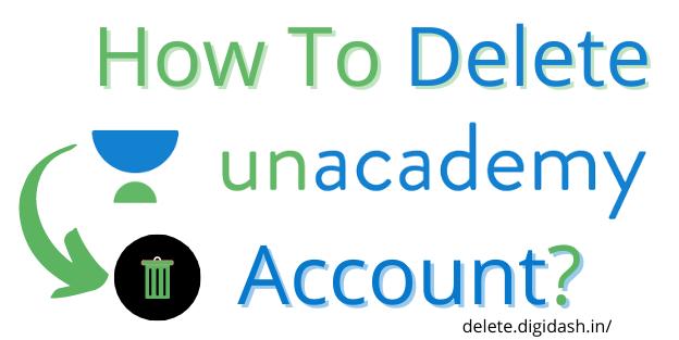 How To Delete Unacademy Account?