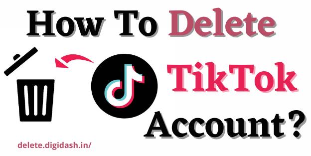 How To Delete TikTok Account?