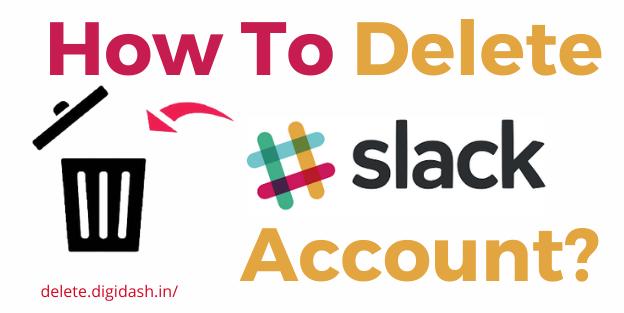 How To Delete Slack Account?