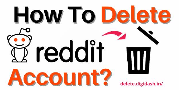 How To Delete Reddit Account?