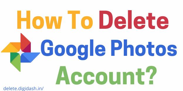 How To Delete Google Photos Account?