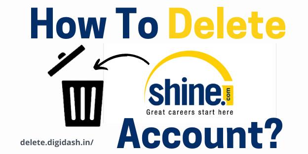 How To Delete Shine Account?
