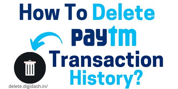 How To Delete Paytm Transaction History?