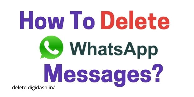 How To Delete Whatsapp Messages?