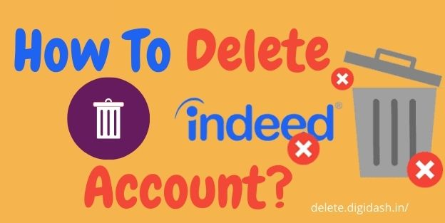 How To Delete Indeed Account?