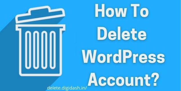 How To Delete WordPress Account?