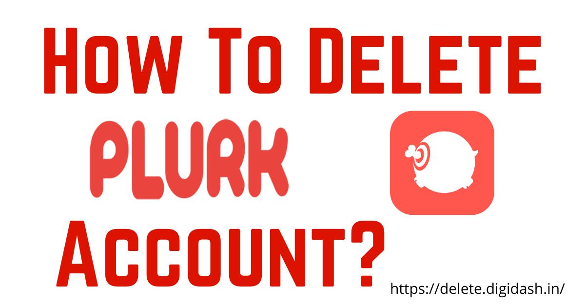 How To Delete Plurk Account?